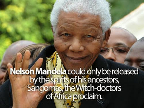 Nelson Mandela Could Only Be Released By His Ancestors Sangomas The Witch-Doctors Proclaim