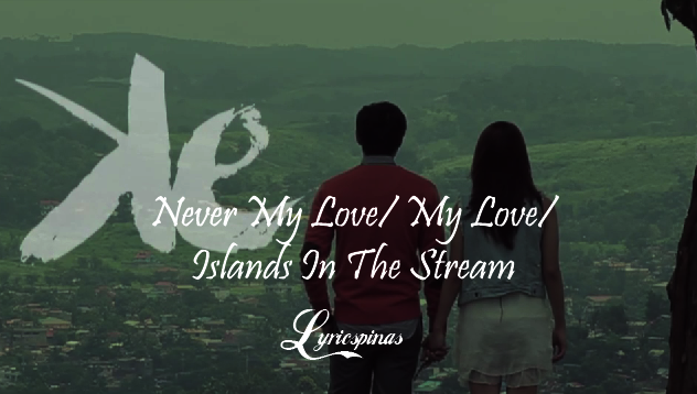 Kean Cipriano, Eunice Jorge Never My Love/ My Love/ Islands In The Stream