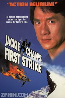 Câu Chuyện Cảnh Sát 4 - Police Story 4: First Strike (1996) Poster