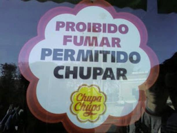 Proibido fumar, permitido chupar. Chupa-Chups.