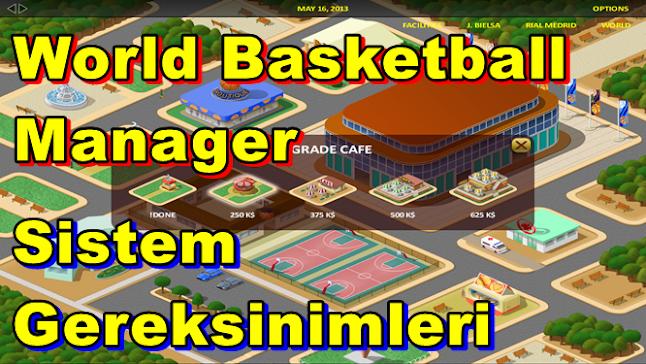 World Basketball Manager Tycoon PC Sistem Gereksinimleri