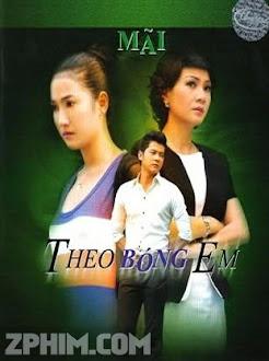 Mãi Theo Bóng Em - Trọn Bộ (2011) Poster