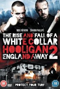 Băng Đảng - White Collar Hooligan 2: England Away 2013 poster