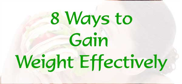 8 Ways to Gain Weight Effectively: eAskme