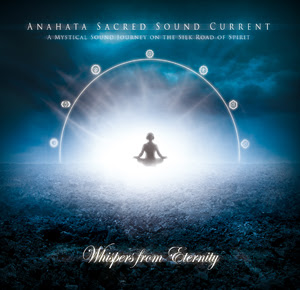 Anahata Sacred Sound Current - Whispers From Eternity