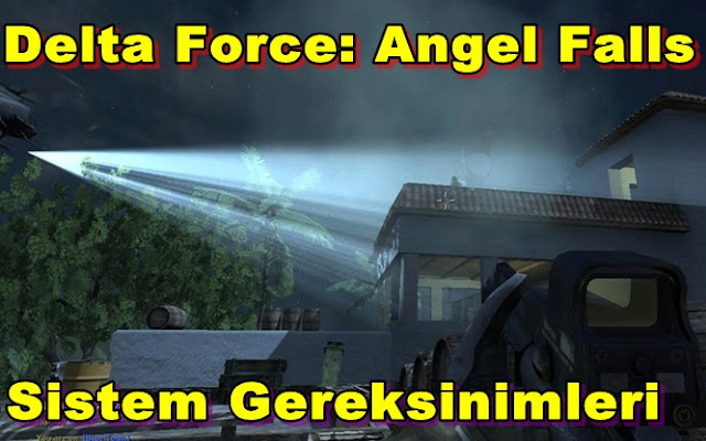 Delta Force: Angel Falls PC Sistem Gereksinimleri