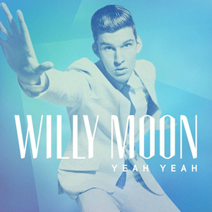 Willy Moon Yeah Yeah Lyrics