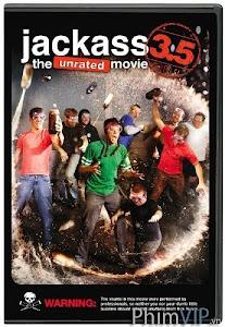 Hội Những Thằng Chơi Ngu - Jackass 3.5 poster