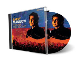 Barry Manilow Forever and Beyond Barry Manilow – Forever and Beyond