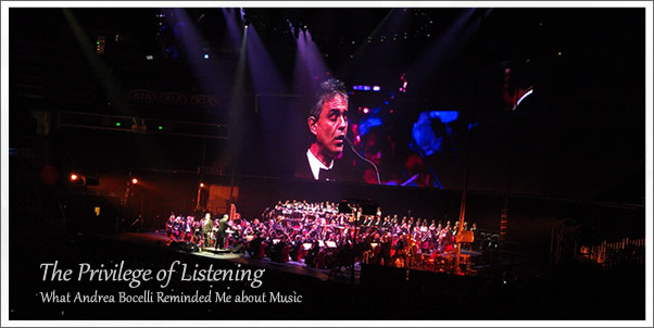 The Privilege of Art - What Andrea Bocelli Reminded Me About Music