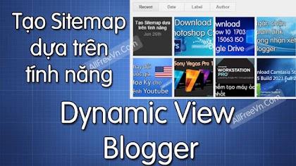 Tạo Sitemap dựa trên tính năng Dynamic View của Blogger