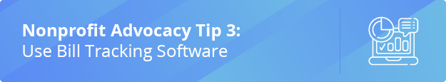 Learn the third nonprofit advocacy tip: use bill tracking software
