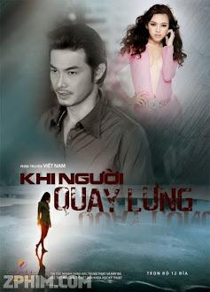 Khi Người Quay Lưng - Trọn Bộ (2012) Poster