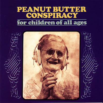 the Peanut Butter Conspiracy ~ 1969 ~ For Children Of All Ages