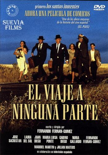 El viaje a ninguna parte, escrita y dirigida por Fernando Fernán-Gómez