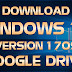 Download Windows 10 version 1709 Google Drive