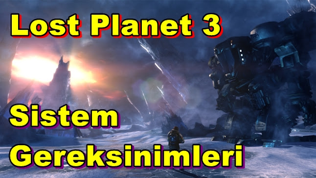 Lost Planet 3 PC Sistem Gereksinimleri