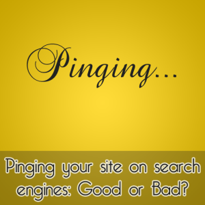 Ping Blog atau Website di Search Engine: Baik atau Buruk?