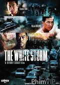 Trận Chiến Thuốc Trắng - The White Storm poster