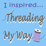 Threading My Way_I Inspired