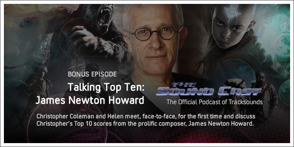 SoundCast Bonus:  Talking Top 10 James Newton Howard Scores