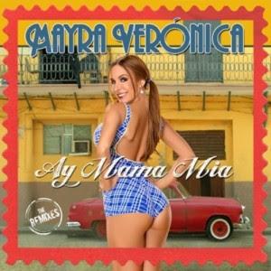 Mayra Veronica – Ay Mama Mia Lyrics
