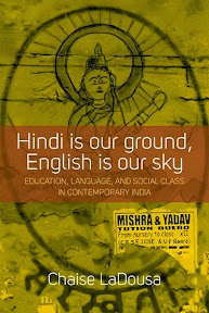 [LaDousa: Hindi is Our Ground, English is Our Sky, 2014]