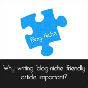 Mengapa Menulis Niche Artikel Blog Friendly Penting?