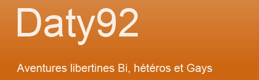 Blog de Daty92, Aventures libertines Bi, hétéros et Gays