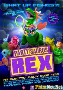 Bữa Tiệc Trong Phòng Tắm - Partysaurus Rex - 2013