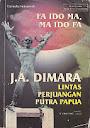 Fa Ido Ma, Ma Ido Fa J. A. Dimara (Lintas Perjuangan Putra Papua)