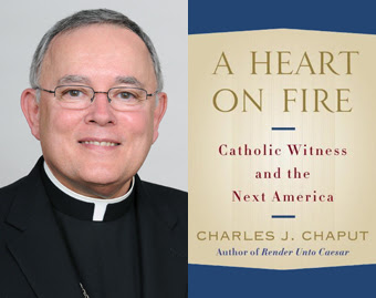 A Heart on Fire: Archbishop Chaput's meditation on secularism in the U.S.