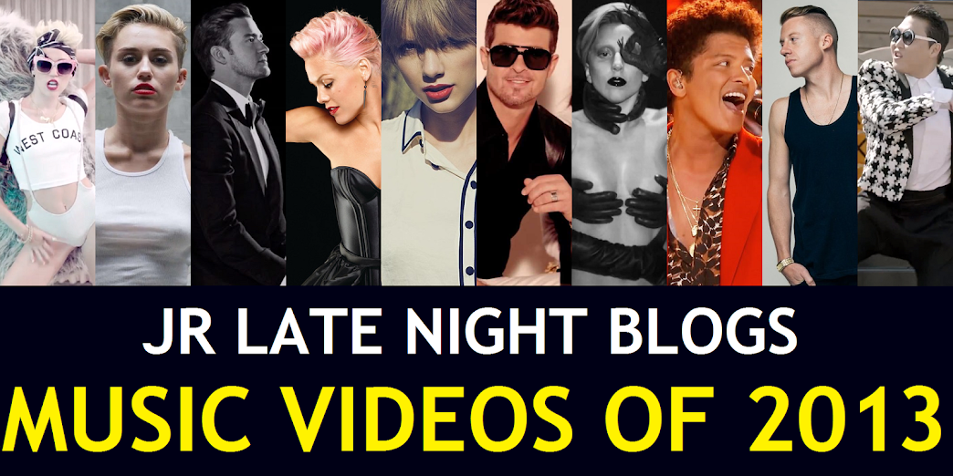 JR's Top 10 Music Videos of 2013