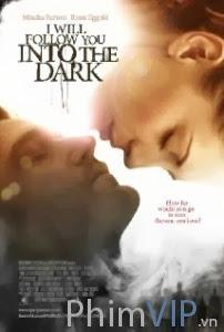 Anh Luôn Ở Sau Lưng Em - I Will Follow You Into The Dark poster
