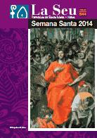 Hoja Parroquial Nº544 - Semana Santa 2014. Iglesia Colegial Basílica de Santa María de Xàtiva - Sexto aniversario de la erección de la colegiata.