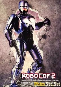 Phim Cảnh Sát Người Máy - Phần 2 - Robocop 2