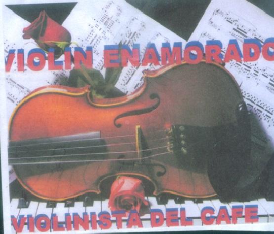 Violin Enamorado, Violinista del cafe