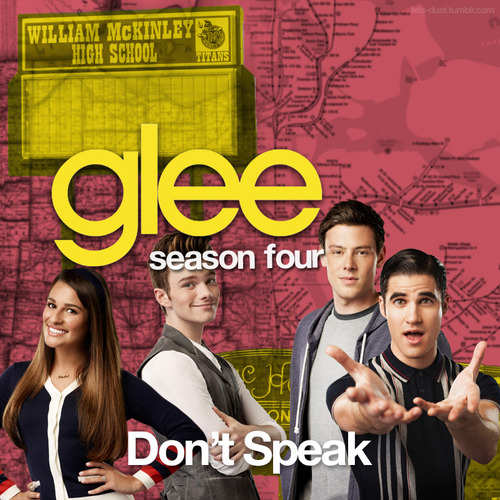 Glee - Dont Speak