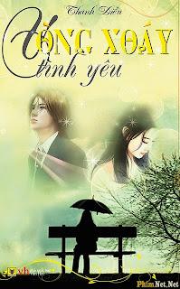 Vòng Xoáy Tình Yêu phim Vn - Vong Xoay Tinh Yeu -
