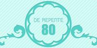 De Repente 80