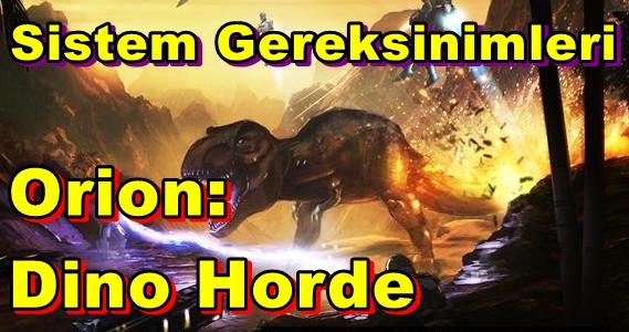 Orion: Dino Horde PC Sistem Gereksinimleri