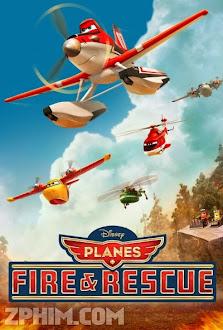 Anh Hùng Và Biển Lửa - Planes: Fire & Rescue (2014) Poster