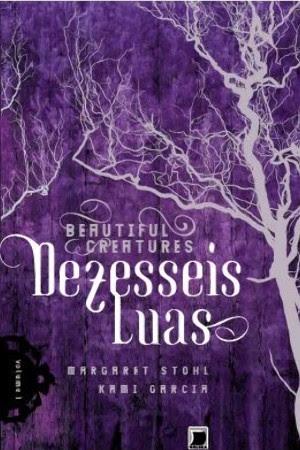 Resenha - Beautiful Creatures #1 - Dezesseis Luas - Kami Garcia, Margaret Stohl