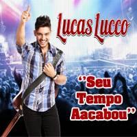 Lucas Lucco - Seu Tempo Acabou