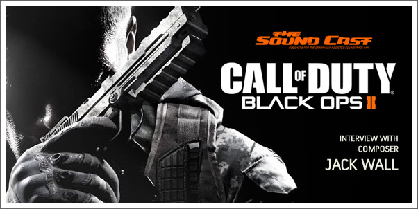 SoundCast Interview: Jack Wall (Call of Duty: Black Ops II)
