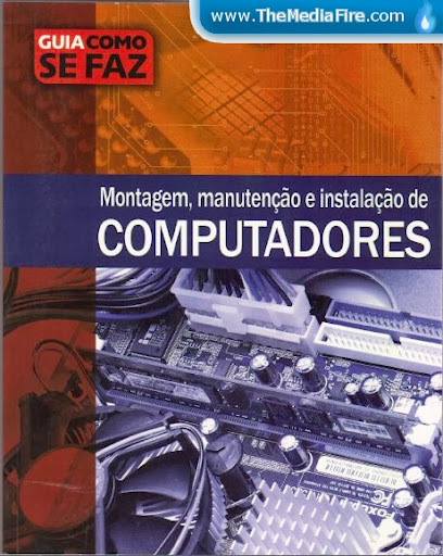 Guia Como Se Faz – Montagem, Manutenção e Instalação de Micro – Editora Escala [Ebook] [PDF] [PT-BR]