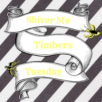 Shiver Me Timbers Tuesday - September