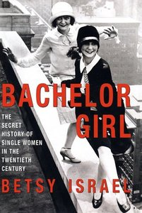 Bachelor Girl by Betsy Israel