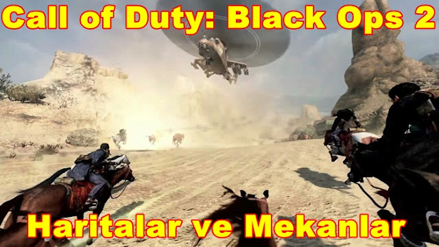 Call of Duty: Black Ops 2 Haritalar ve Mekanlar