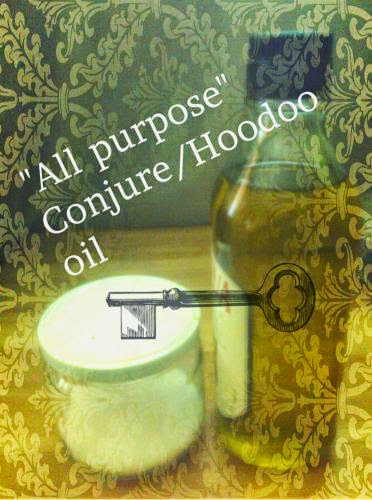 All Purpose Hoodoo Oil And Other Simple Oils